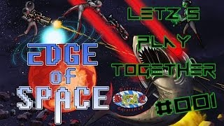 Lets Play Together  Edge of Space [001] - Planlos - (Deutsch/Bayrisch/HD)
