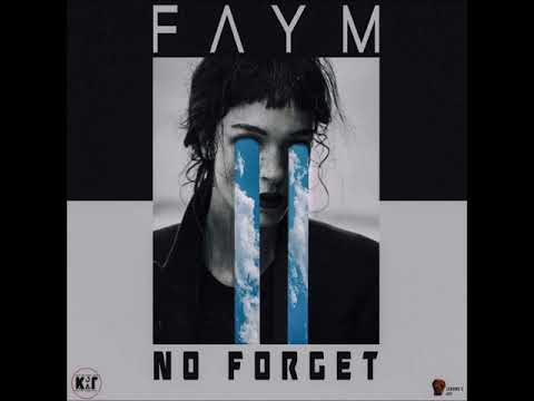 Faym - No Forget Official Audio