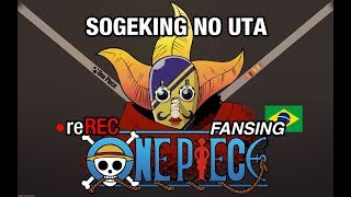 Download One Piece - Sogeking no Uta (FANSING PT-BR) MP3 song and Music Video