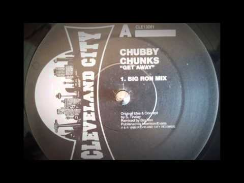 Chubby Chunks - Get Away (Big Ron Mix)