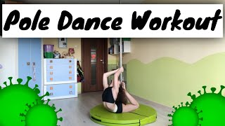 My Pole Dance Workout During Coronaholidays