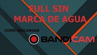 Como Instalar Bandicam Full Sin Marca De Agua |2019|