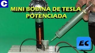 Mini Bobina de Tesla Potenciada. Circuitos fáciles
