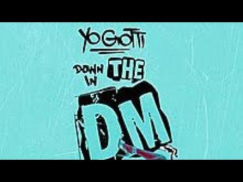Yo gotti down in the dm lyrics youtube