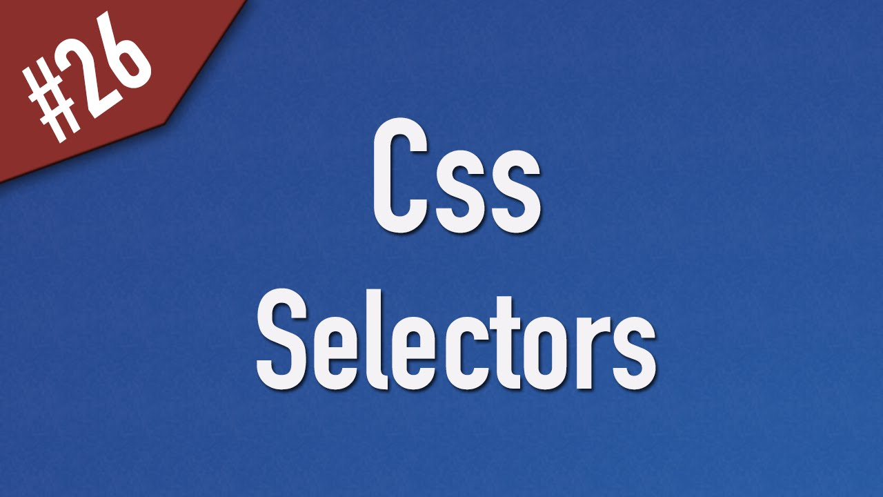 Learn Css in Arabic #26 - Selectors