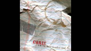 Corey Smith – Gone Too Far Video Thumbnail