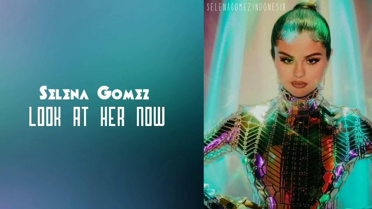 Selena Gomez - Look at Her Now (Lyrics Video)