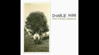 Charlie Parr - Turpentine Farm