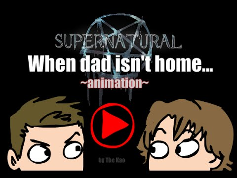 SPN: When dad isnt home