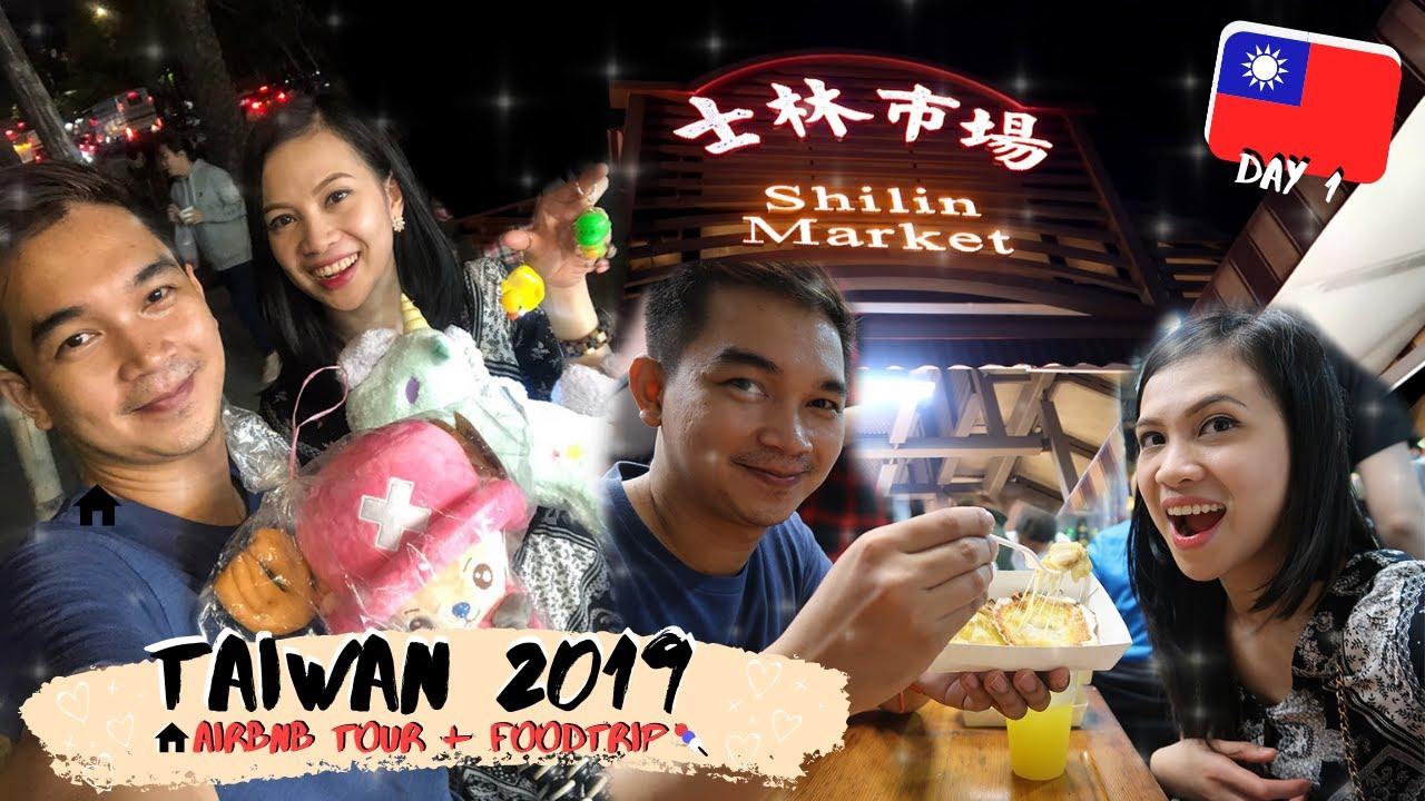 TAIPEI AIRBNB TOUR + FOOD TRIP   SHILIN NIGHT MARKET    TAIWAN 2019 – DAY 1