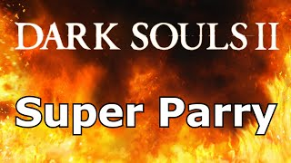 Dark Souls 2 - PvP - Parry montage - Ultragreathammer/axe/sword