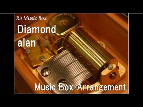"Diamond/alan [Music Box] (Anime ""Inuyasha: The Final Act"" ED)"