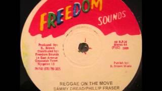 ReGGae Music 188 - Sammy Dread - Reggae On The Move [Freedom Sounds]