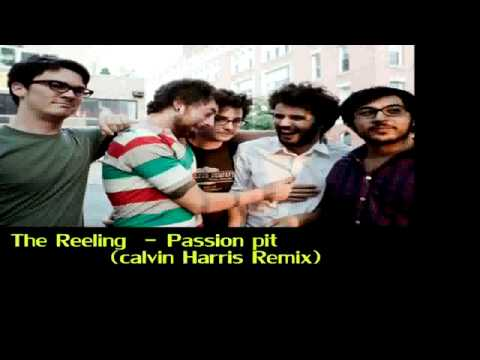The Reeling - Passion Pit (Calvin Harris Remix)