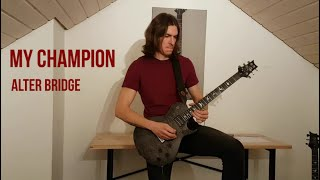 Alter Bridge - My Champion | Guitar Cover