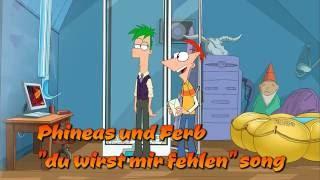 Phineas und Ferb ,,du wirst mir fehlen'' song