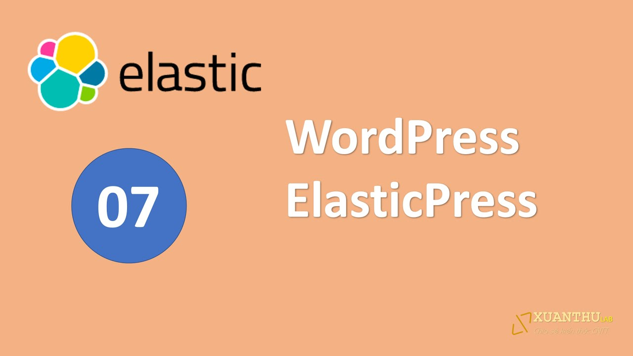 ELS07 - Sử dụng Elasticsearch trong Wordpress với ElasticPress