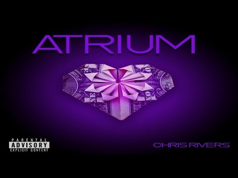Chris Rivers - Atrium (2018 New CDQ) @OnlyChrisRivers