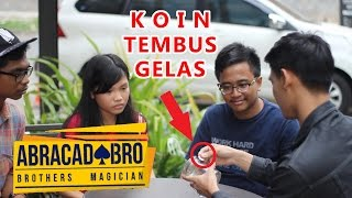 Trik Sulap Koin Tembus Ke Gelas - abracadaBRO Street Magic Indonesia