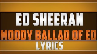 Watch Ed Sheeran Moody Ballad Of Ed video