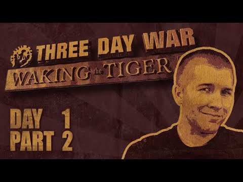Three Day War: Waking the Tiger - Day 1 Part 2