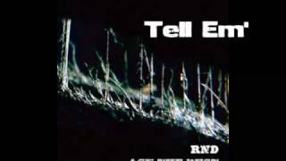 RND - Tell Em