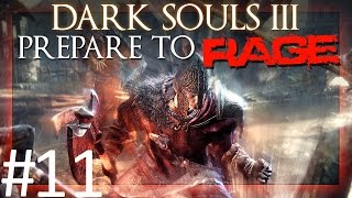 Dark Souls 3: Prepare to Rage with Jumpin Part 11 (Abyss Watchers)
