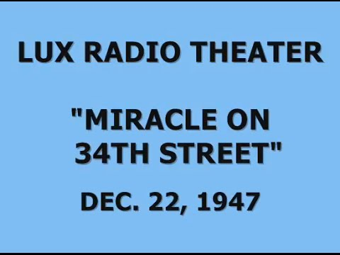 "LUX RADIO THEATER -- ""MIRACLE ON 34th STREET"" (12-22-47)"
