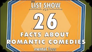 26 Facts about Romantic Comedies - mental_floss List Show Ep. 341