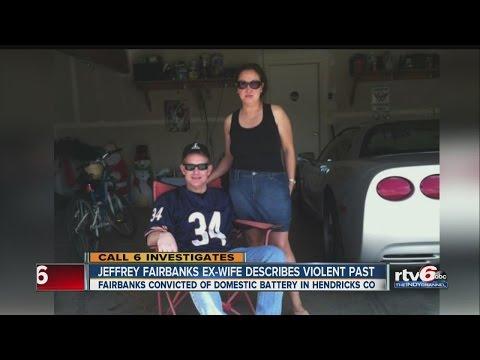 Jeffrey Fairbanks ex-wife describes violent past