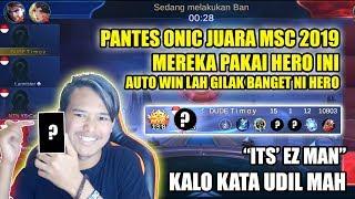 PANTES ONIC JUARA MSC !! MEREKA PAKAI HERO INI AUTO LAH GILAK !! - Mobile Legends Indonesia
