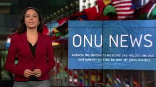 Destaque ONU News - 08 de junho de 2018
