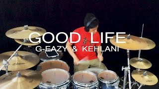 G-Eazy & Kehlani - Good Life (The Fate of the Furious) - Drum cover