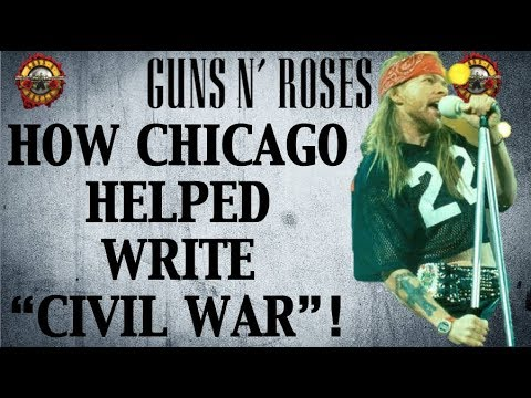 Guns N' Roses  How Chicago Helped Write The Song 'Civil War'