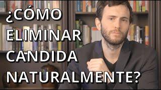 COMO ELIMINAR CANDIDA DE TU ORGANISMO NATURALMENTE