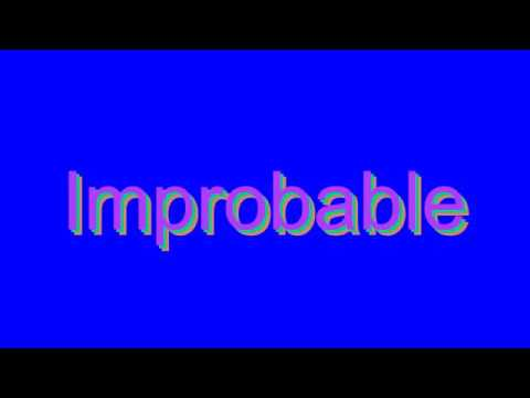 How to Pronounce Improbable