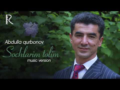 Abdulla Qurbonov - Sochlari Tolim