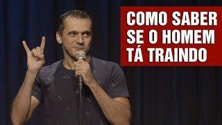 Stand Up Comedy - Como saber se o Homem Trai