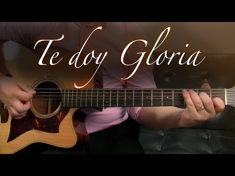 Te doy Gloria - Guitarra Tutorial