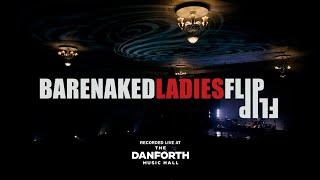 Barenaked Ladies - Flip (Live at the Danforth Music Hall)