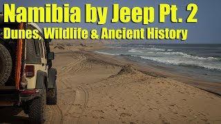 Namibia by Jeep Pt. 2 - Dunes, Wildlife & Ancient History