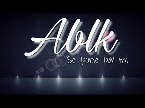 ABLK -   SE PONE PA' MI