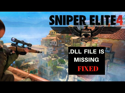 Sniper Elite 4 : .dll File Is Missing [FIXED]|ALL .dll Files|