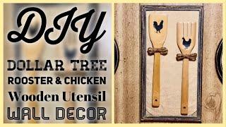 DIY Dollar Tree Rooster & Chicken Wooden Utensil Wall Decor - Farmhouse Rustic Room Decor