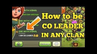 How to be a leader of a clan in clash of clans