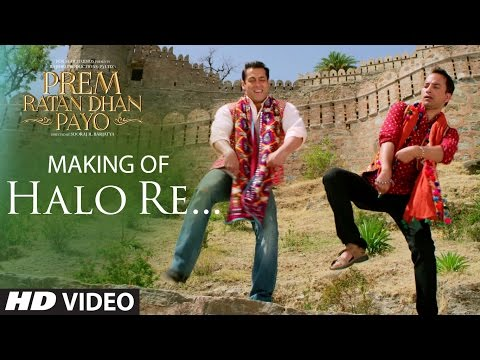Making Of 'HALO RE' VIDEO Song | Prem Ratan Dhan Payo | Salman Khan, Sonam Kapoor