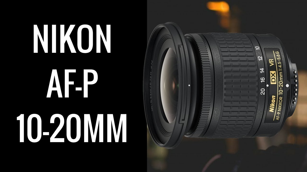 Is the Nikon AF-P 10-20mm Wide Angle Lens Worth Buying?