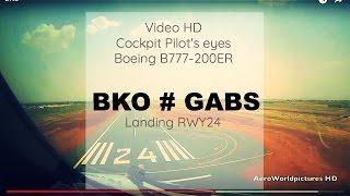 Cockpit   Landing ✈ BAMAKO ( BKO / GABS ) Mali  ✈ B772 - RWY24  [HD]