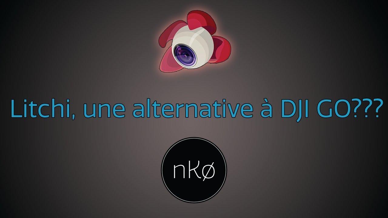 Litchi, une réelle alternative à DJI GO? - DJI Phantom 3 Pro - DJI Inspire  1 - nKø