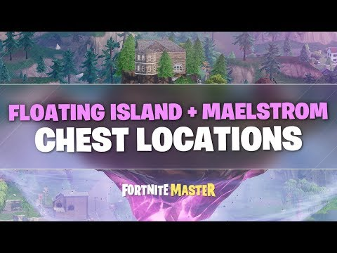 Floating Island + Maelstrom Chest Locations Video (Fortnite